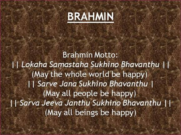 The Motto of Brahmins.
